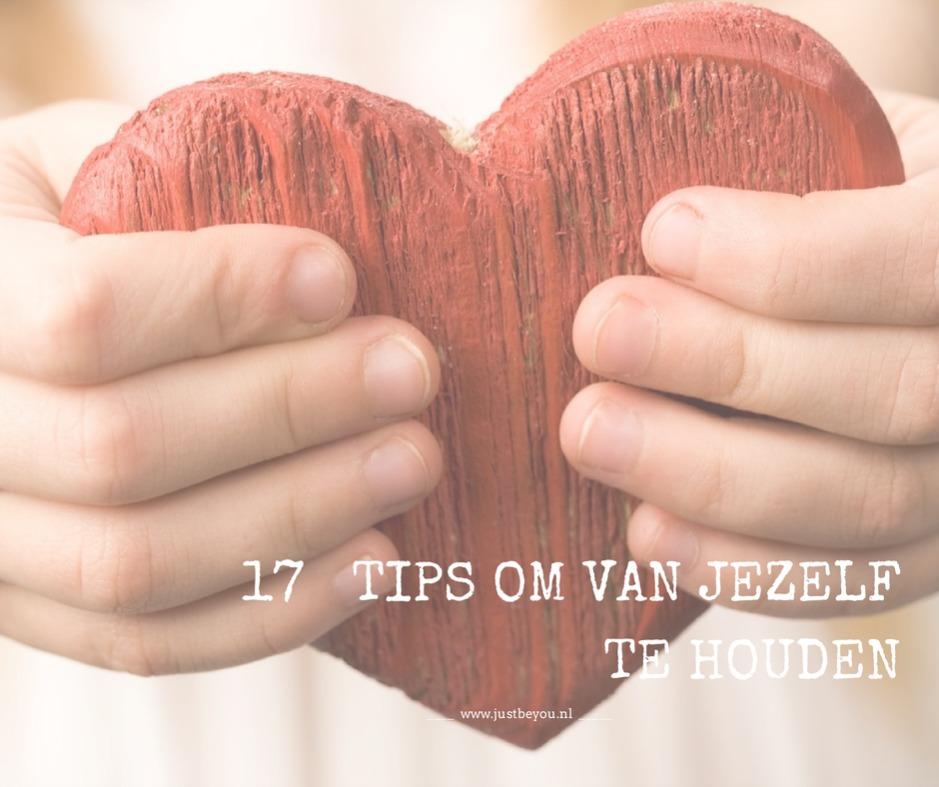 17 Tips Om Van Jezelf Te Houden