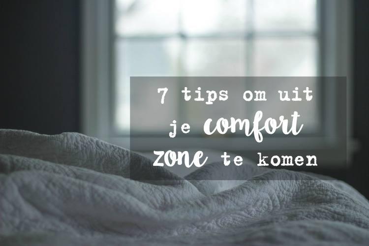 7 tips om uit je comfort zone te komen