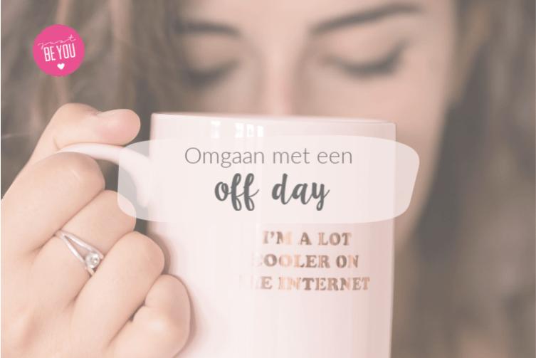 Omgaan met een off day