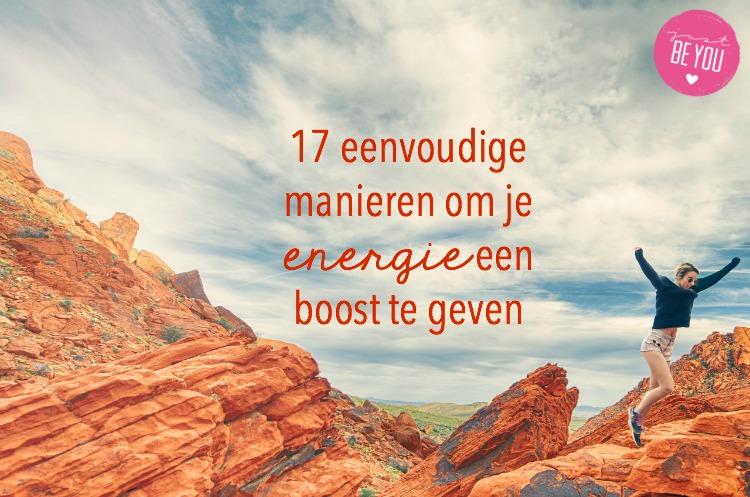 17 eenvoudige manieren om je energie een boost te geven