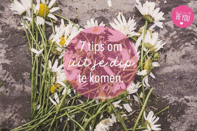 7 tips om uit je dip te komen