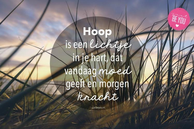 Zelfvertrouwen: Hoop is een lichtje in je hart, dat vandaag moed geeft en morgen kracht