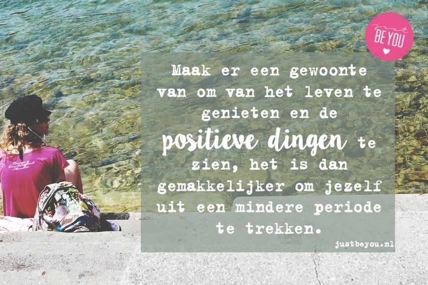 Maak er een gewoonte van om het van het leven te genieten en de positieve dingen te zien