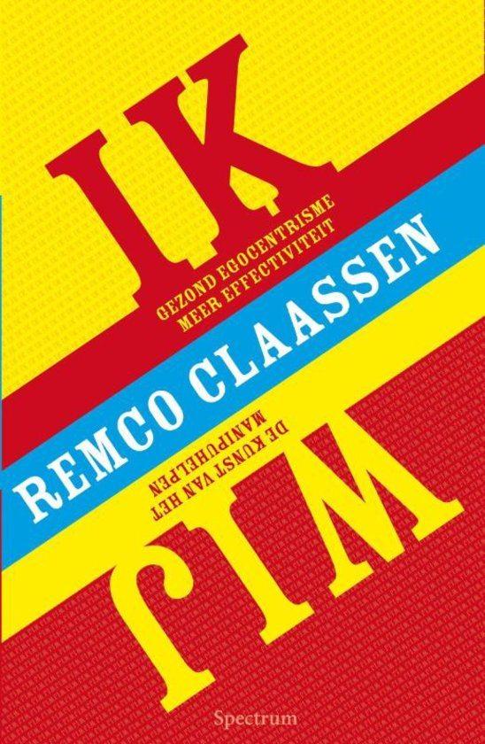 IK/WIJ wie ben je, wat wil je en hoe bereik je dat Remco Claassen