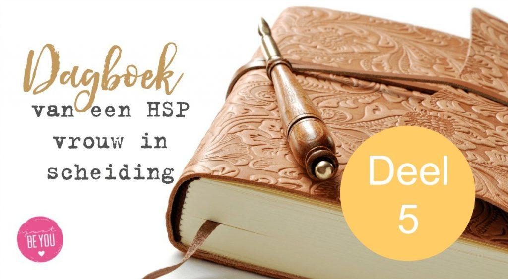 Dagboek van een HSP vrouw in scheiding deel 5