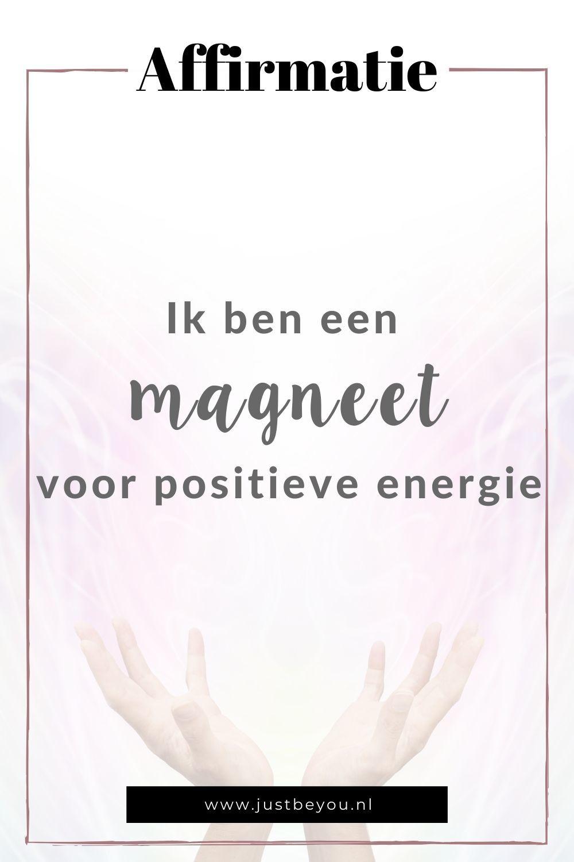 Affirmatie - Ik ben een magneet voor positieve energie