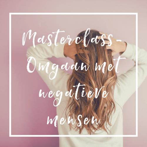 Masterclass - Omgaan met Negatieve Mensen
