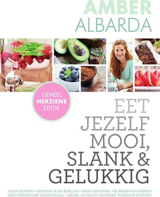 Eet jezelf mooi, slank en gelukkig van Amber Albarda
