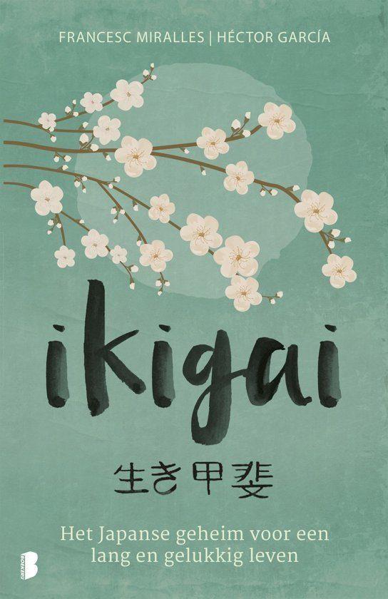 Ikigai de Japanse geheimen voor een lang, gezond en gelukkig leven