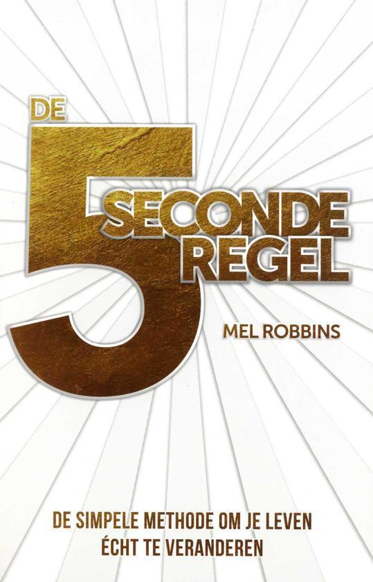 5 seconde regel - Mel Robbins