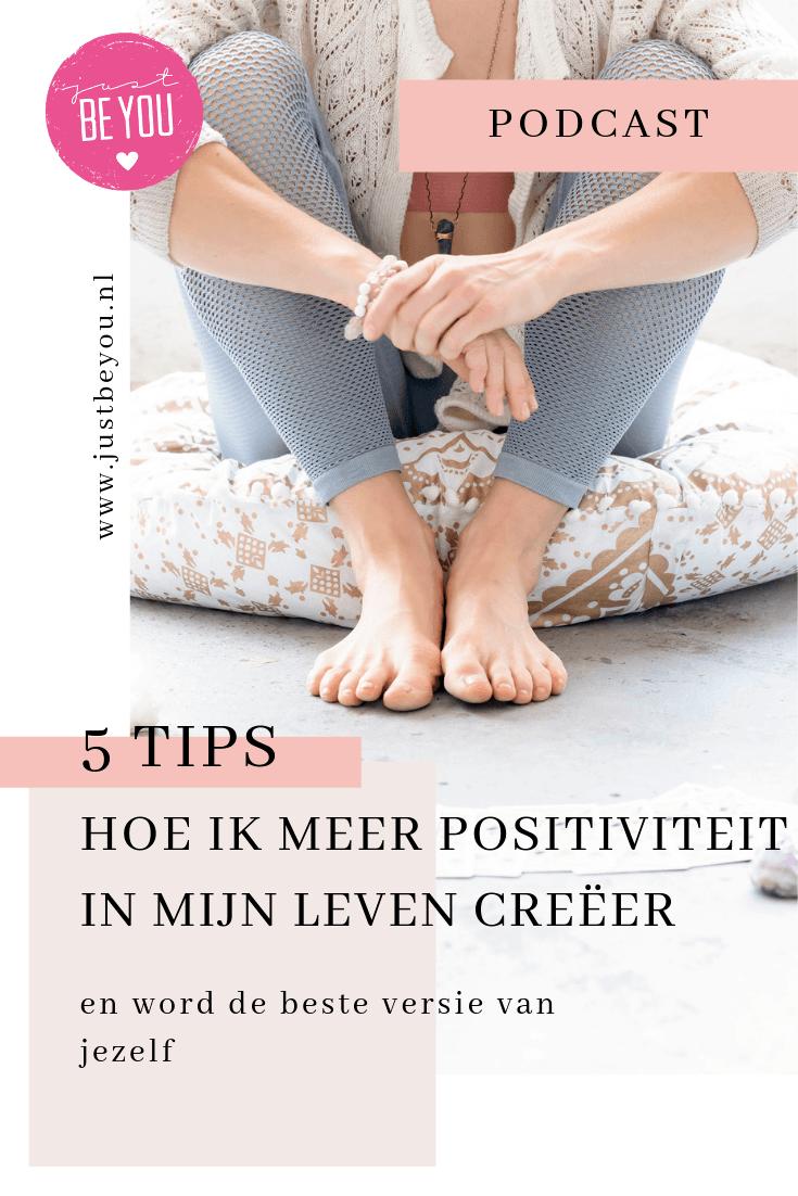 Hoe ik meer positiviteit in mijn leven creëer