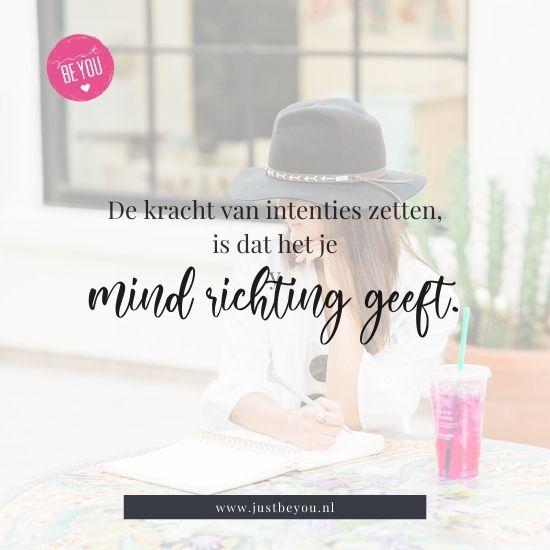 De kracht van intenties zetten, is dat het je mind richting geeft.