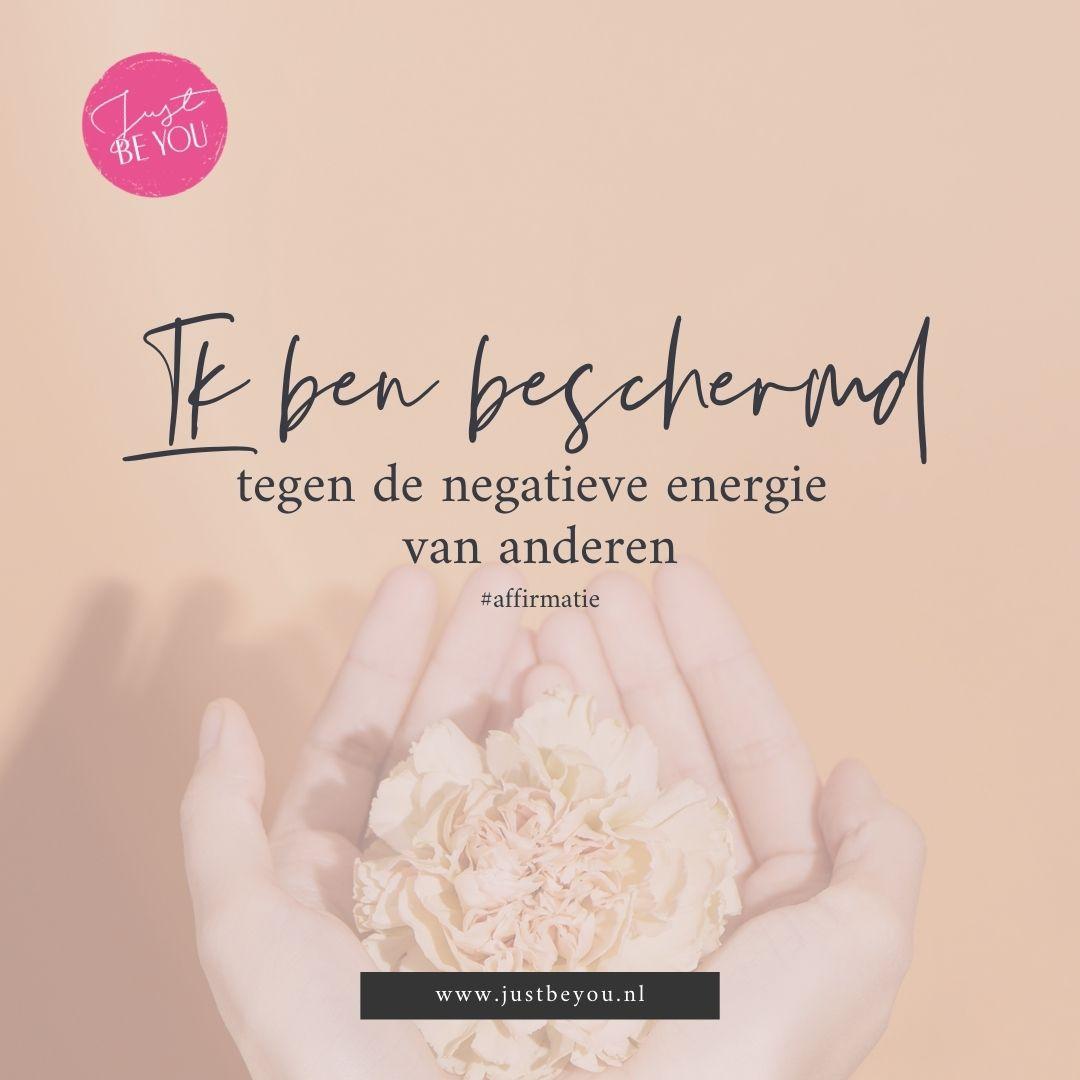 Ik ben beschermd tegen de negatieve energie van anderen