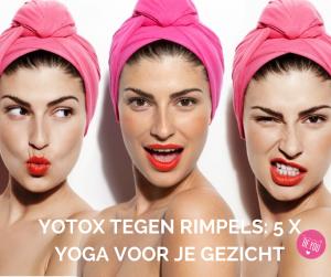 yotox tegen rimpels. 5 oefeningen voor je gezicht
