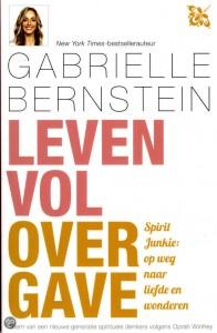 leven vol overgave Gabrielle bernstein